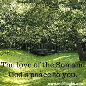 The love of the Son and God's peace to you