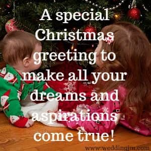 A special Christmas greeting to make all your dreams and aspirations come true!