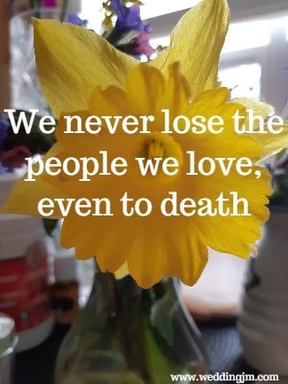 We never lose the people we love, even to death