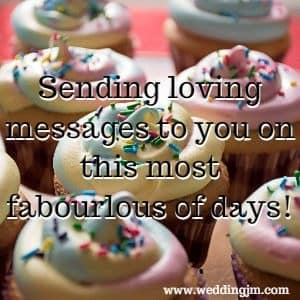 Sending loving messages to you on this most fabulous of days!