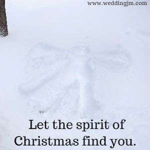 Let the spirit of Christmas find you.