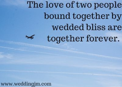 The love of two people bound together by wedded bliss are together forever