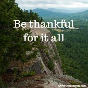 Be Thankful For It All