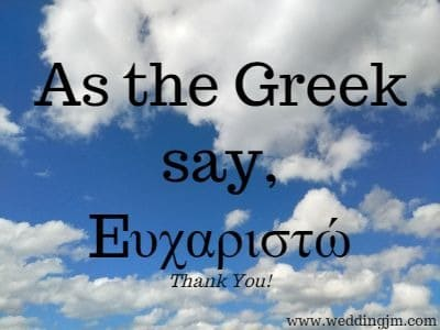 As they Greek say, Thank You!