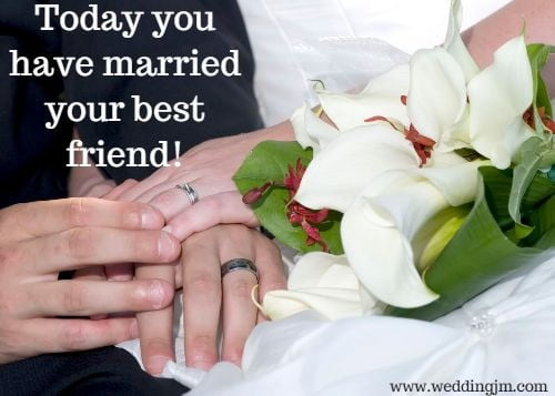 Today you have married your best friend!