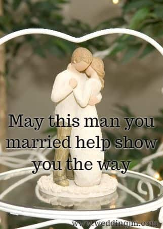 May this man you married help show you the way